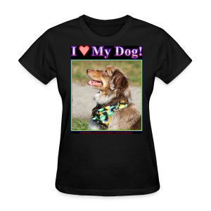 I Love My Dog_5 - Women's T-Shirt