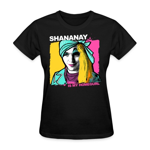 Shanaynay - Women's T-Shirt