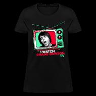 Women's T-Shirts ~ Women's T-Shirt ~ I Watch Shane Dawson TV