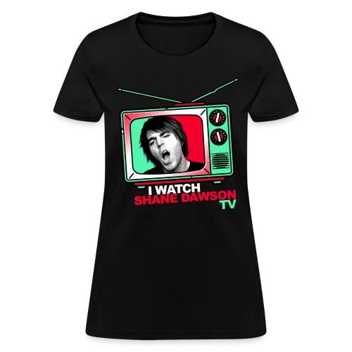 I Watch Shane Dawson TV - Women's T-Shirt