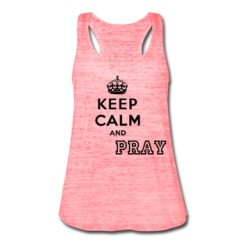 Keep Calm and Pray - Women's Flowy Tank Top by Bella