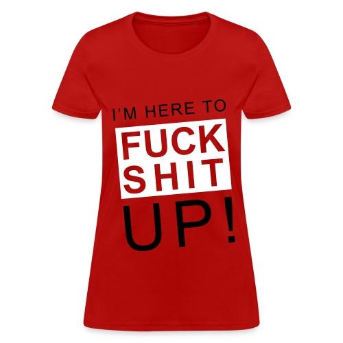 F*CK S#!T UP! (women) - Women's T-Shirt