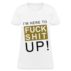 F*CK S#!T UP! *metalic gold* (women) - Women's T-Shirt