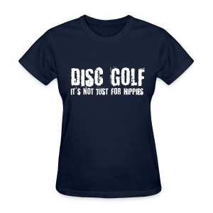 Disc Golf It's Not Just for Hippies - Light Print - Women's T-Shirt
