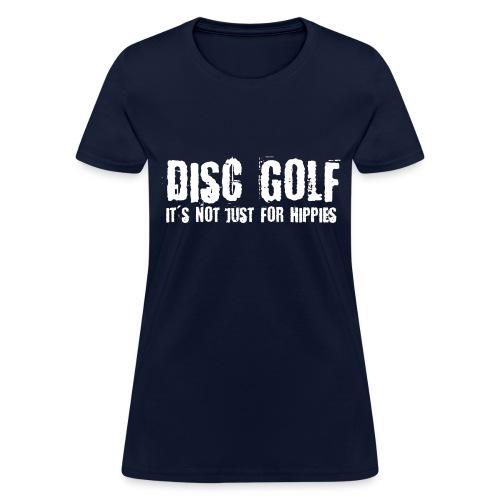 Disc Golf It's Not Just for Hippies - Light Print - Women's T-Shirt
