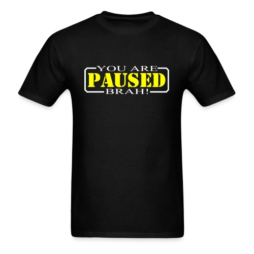 You Are Paused - Men's T-Shirt