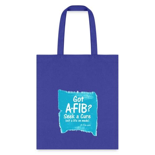 Specia Price: Got A-Fib  Seek a Cure Brush stroke^ - Tote Bag