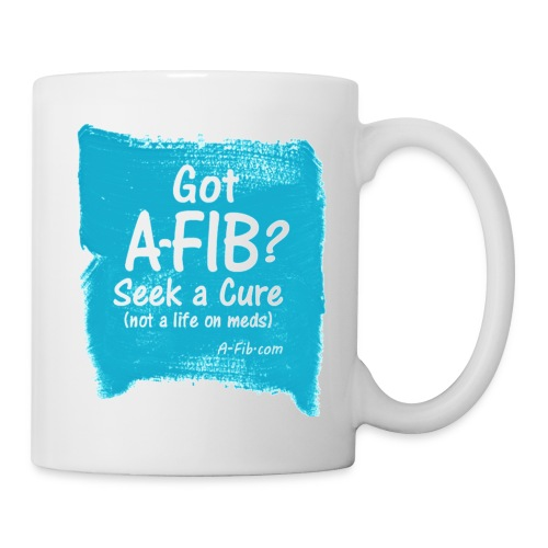 Special Price: Got A-Fib  Seek a Cure Brush stroke/ - Coffee/Tea Mug