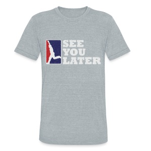 See You Later - Grey Unisex Triblend - Unisex Tri-Blend T-Shirt by American Apparel