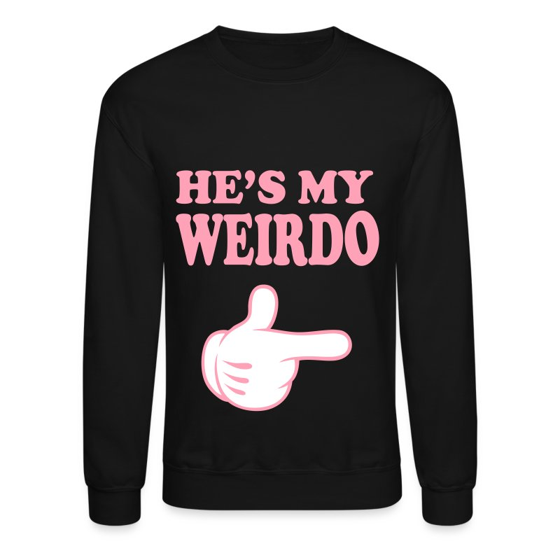 hes my weirdo - Crewneck Sweatshirt