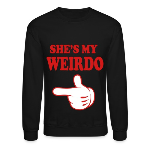 shes my weirdo - Crewneck Sweatshirt