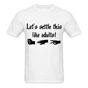 Settle this like adults!  - Men's T-Shirt