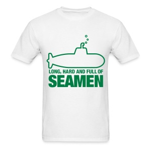 Long, Hard, and full of... SEAMEN - Men's T-Shirt