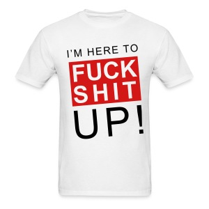 F*UCK S*HIT UP! - Men's T-Shirt
