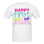 T-Shirts ~ Men's T-Shirt ~ Happy First Day of School   Bright   Men's Classic