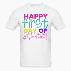 Happy First Day of School T-Shirts