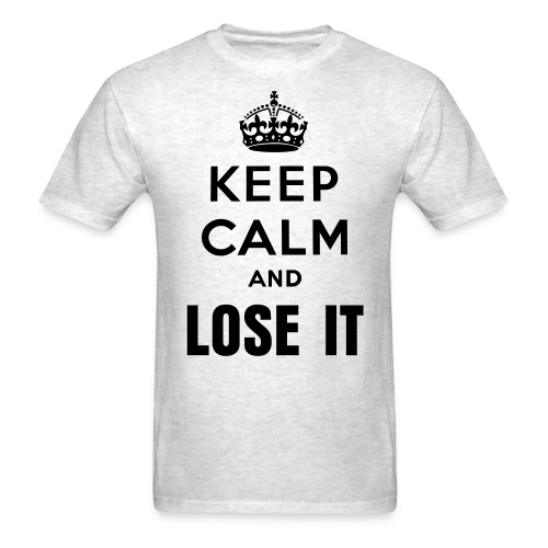Keep Calm and Lose it - Men's T-Shirt