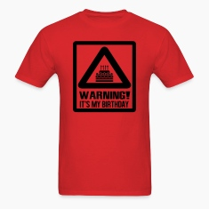 Warning! It's my birthday T-Shirts