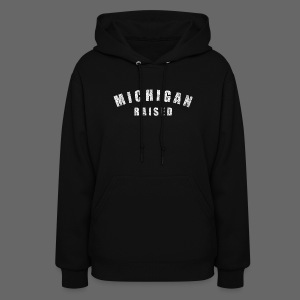 Michigan Raised - Women's Hoodie