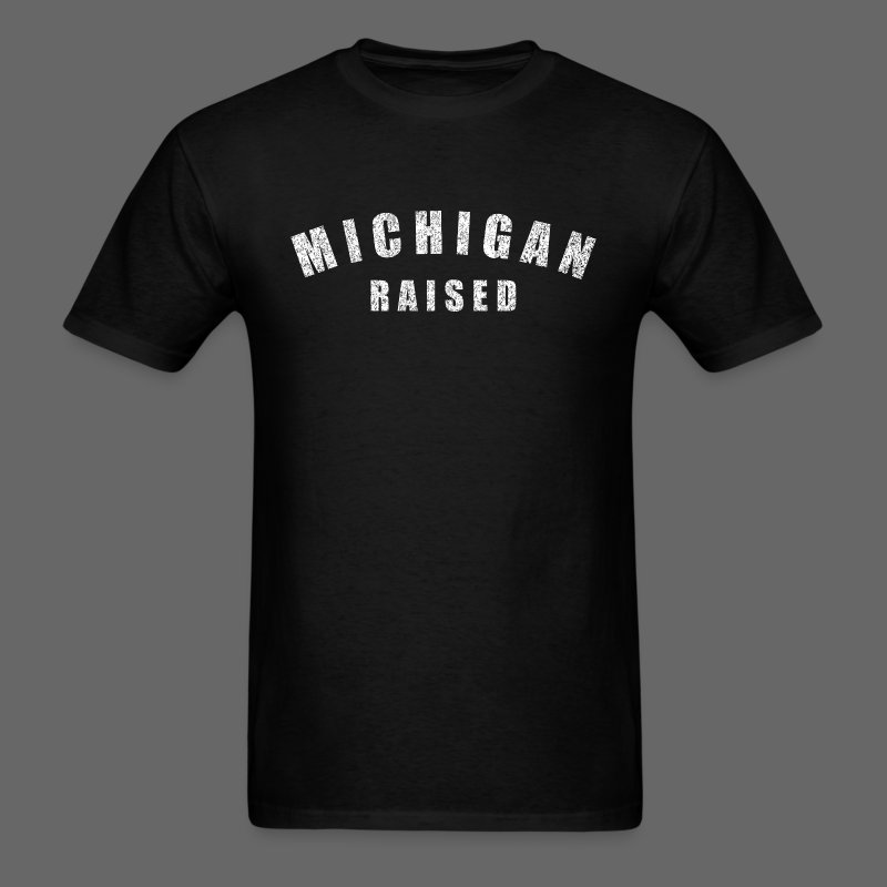 Michigan Raised - Men's T-Shirt
