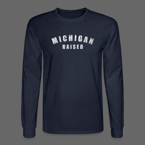 Michigan Raised - Men's Long Sleeve T-Shirt