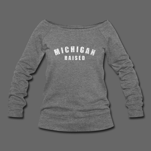 Michigan Raised - Women's Wideneck Sweatshirt