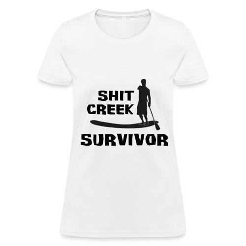 Shit Creek - Women's T-Shirt