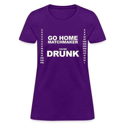 Drunk Matchmaker (Women) - Women's T-Shirt
