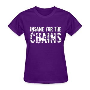 Insane for the Chains Disc Golf Shirt - Women's  - Women's T-Shirt
