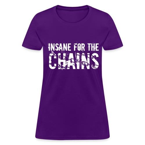 Insane for the Chains Disc Golf Shirt - Women's  - Women's T-Shirt