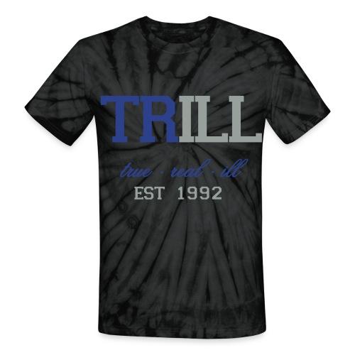 Trill Tee - Unisex Tie Dye T-Shirt