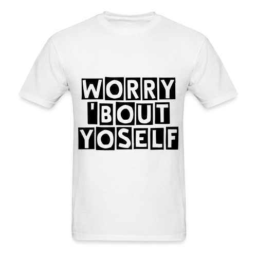Worry'BoutYoself - Men's T-Shirt