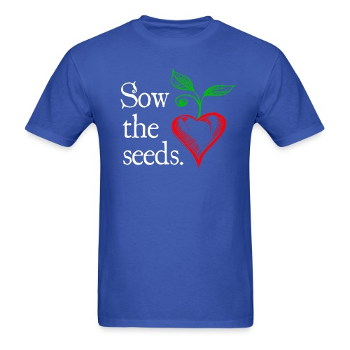 Sow the Seeds - Men's T-Shirt