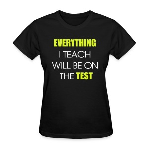 Everything is on the Test - Women's T-Shirt