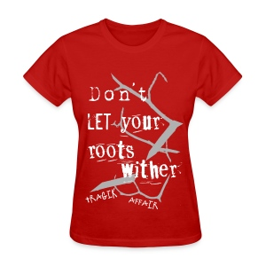 Withered Roots Women's Tee - Women's T-Shirt