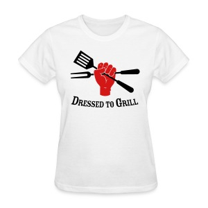 Dressed to Grill - Women's T-Shirt