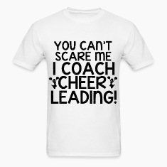 You Can't Scare Me, Cheering Coach