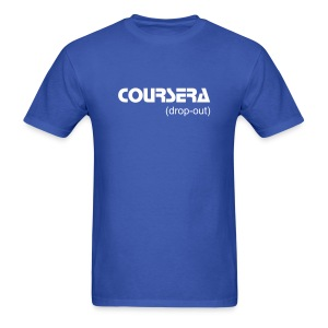 coursera dropout - Men's T-Shirt