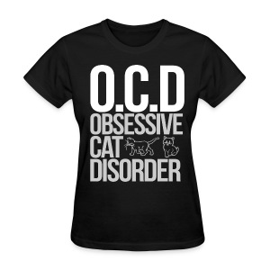 obsessive cat disorder - Women's T-Shirt