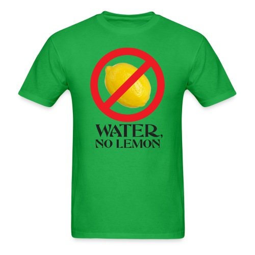 Water, No Lemon Light Shirt - Men's T-Shirt