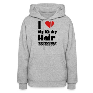 I Love Kinky Hair Sweatshirt - Women's Hoodie