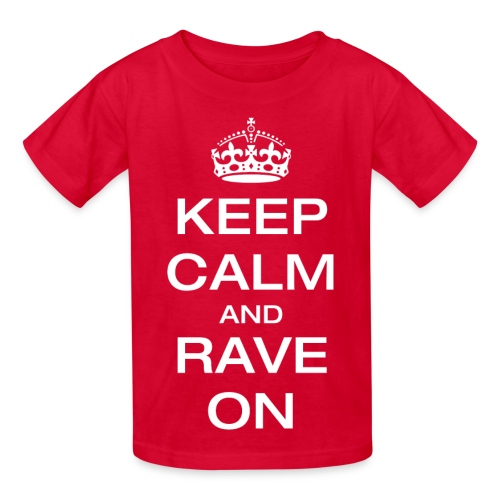 Keep Calm and Rave On Shirt - Kids' T-Shirt