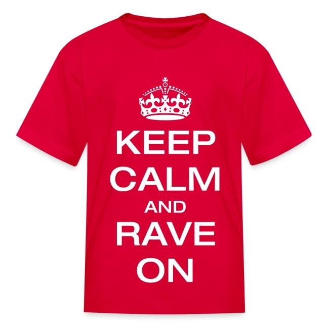 Keep Calm and Rave On Shirt