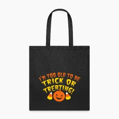 HALLOWEEN I'm too OLD to be TRICK or TREATING! Bags & backpacks