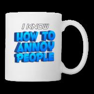 Mugs & Drinkware ~ Coffee/Tea Mug ~ How To Annoy Mug