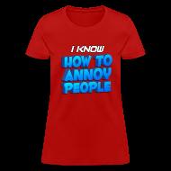 Women's T-Shirts ~ Women's T-Shirt ~ Women's How To Annoy T-Shirt