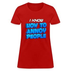 Women's How To Annoy T-Shirt - Women's T-Shirt