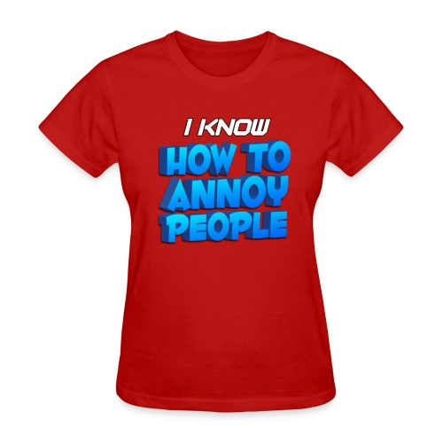 Women's How To Annoy T-Shirt - Women's T-Shirt