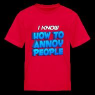 Kids' Shirts ~ Kids' T-Shirt ~ Kid's How To Annoy T-Shirt
