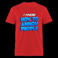 T-Shirts ~ Men's T-Shirt ~ Men's How To Annoy T-Shirt